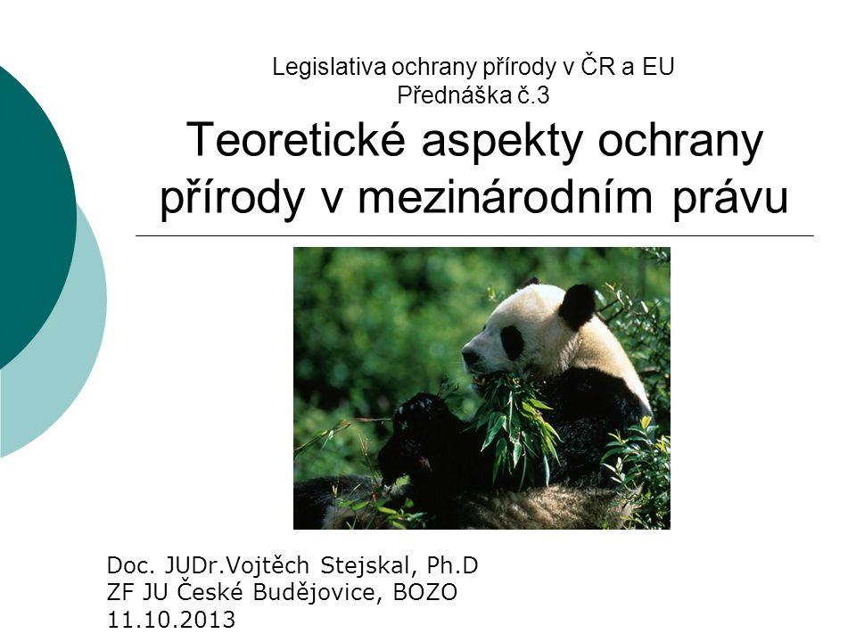Legislativa ochrany přírody v ČR a EU Přednáška č