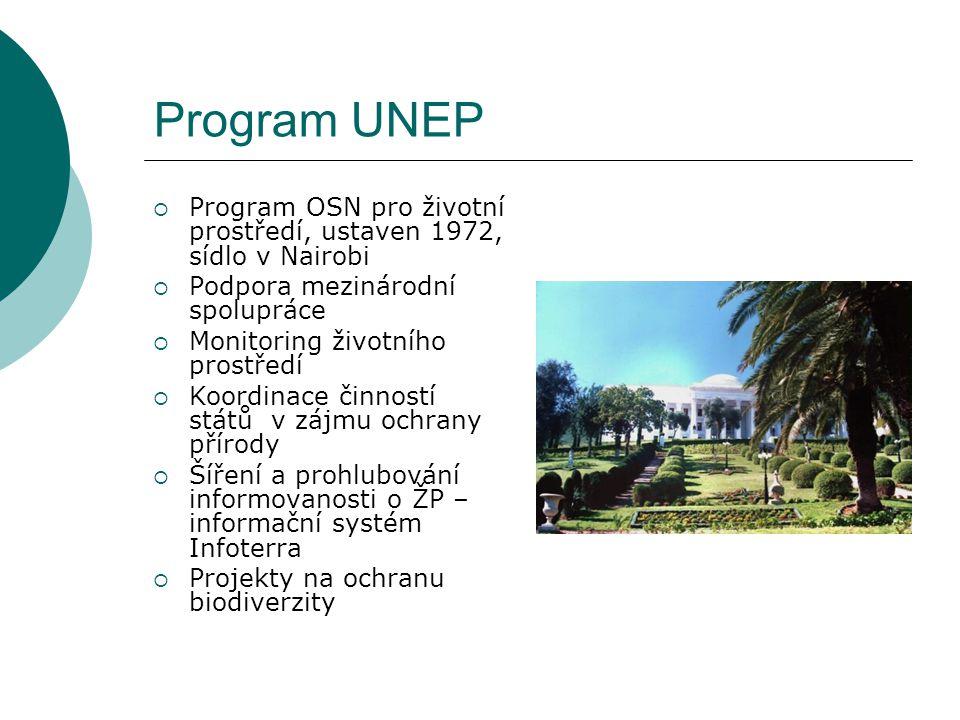 Program UNEP Program OSN pro životní prostředí, ustaven 1972, sídlo v Nairobi. Podpora mezinárodní spolupráce.