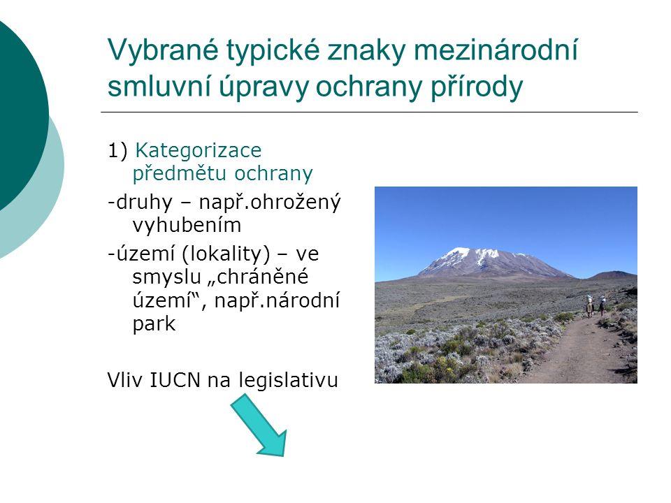 Vybrané typické znaky mezinárodní smluvní úpravy ochrany přírody