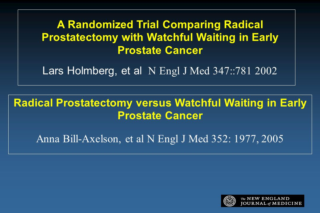 Radical Prostatectomy versus Watchful Waiting in Early Prostate Cancer