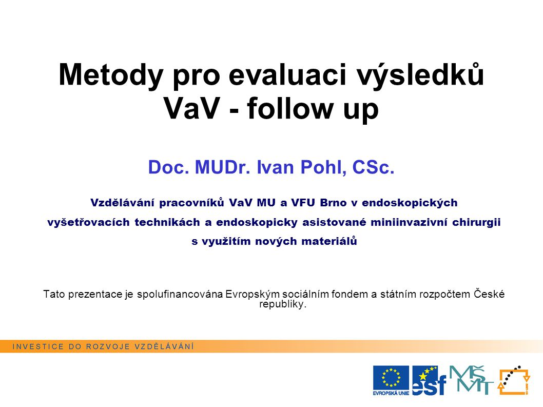 Vzdělávání pracovníků VaV MU a VFU Brno v endoskopických