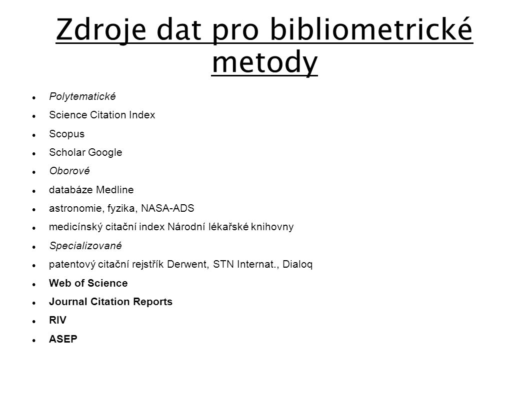 Zdroje dat pro bibliometrické metody
