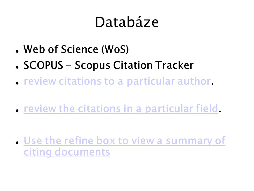 Databáze Web of Science (WoS) SCOPUS - Scopus Citation Tracker