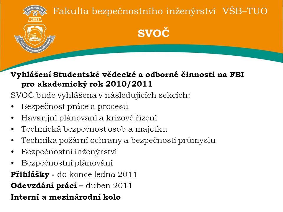 SVOČ Vyhlášení Studentské vědecké a odborné činnosti na FBI pro akademický rok 2010/2011. SVOČ bude vyhlášena v následujících sekcích:
