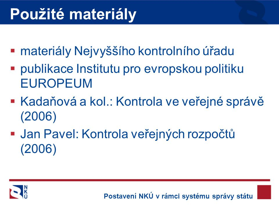 Použité materiály materiály Nejvyššího kontrolního úřadu