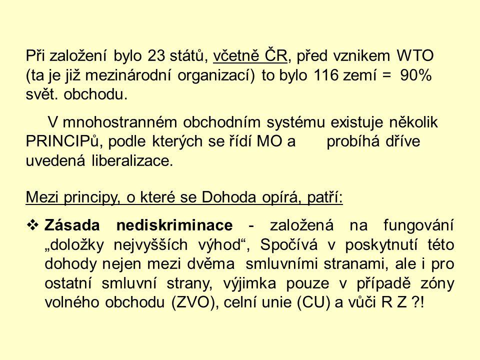 Při založení bylo 23 států, včetně ČR, před vznikem WTO (ta je již mezinárodní organizací) to bylo 116 zemí = 90% svět. obchodu.