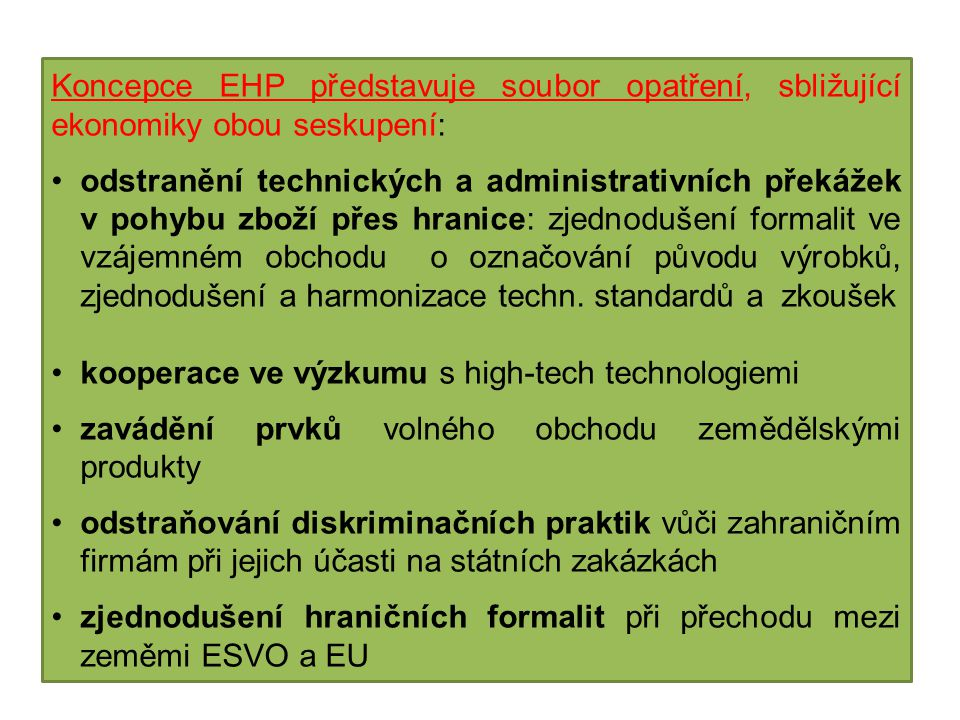Koncepce EHP představuje soubor opatření, sbližující ekonomiky obou seskupení:
