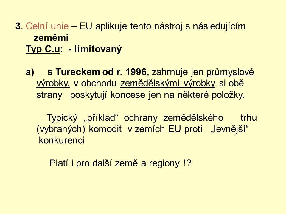 3. Celní unie – EU aplikuje tento nástroj s následujícím
