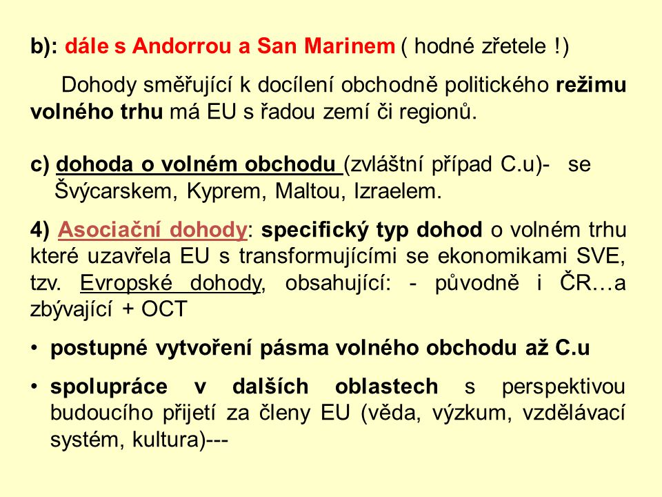 b): dále s Andorrou a San Marinem ( hodné zřetele !)