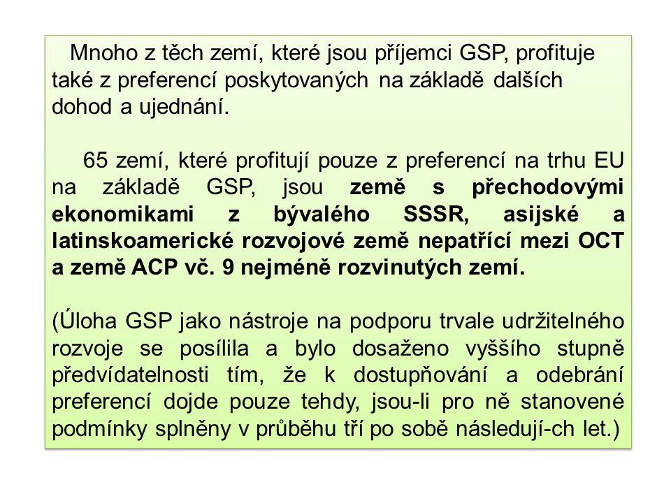 Mnoho z těch zemí, které jsou příjemci GSP, profituje také z preferencí poskytovaných na základě dalších dohod a ujednání.