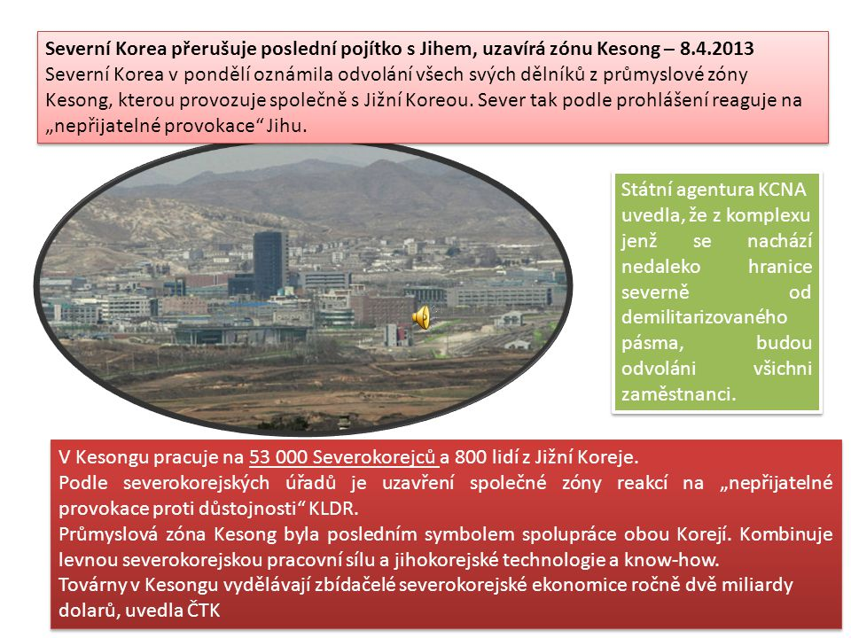 Severní Korea přerušuje poslední pojítko s Jihem, uzavírá zónu Kesong – 8.4.2013