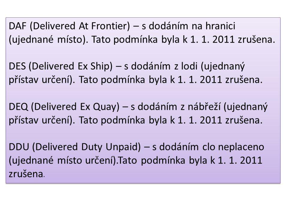 DAF (Delivered At Frontier) – s dodáním na hranici (ujednané místo)