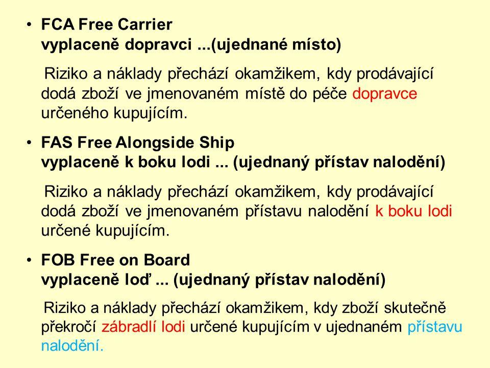 FCA Free Carrier vyplaceně dopravci ...(ujednané místo)