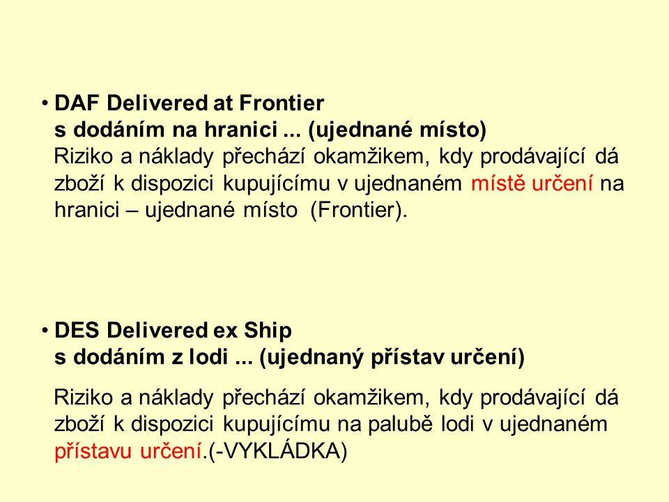 DAF Delivered at Frontier s dodáním na hranici ... (ujednané místo)