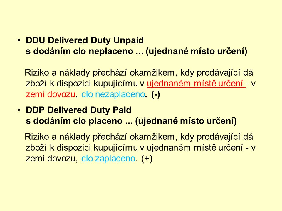 DDU Delivered Duty Unpaid s dodáním clo neplaceno