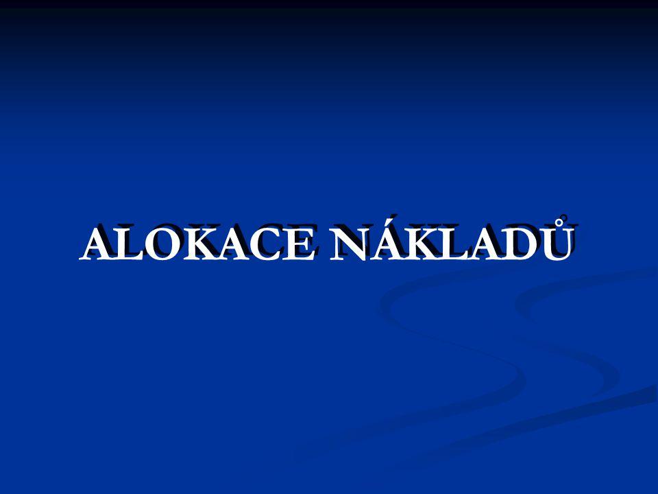 ALOKACE NÁKLADŮ
