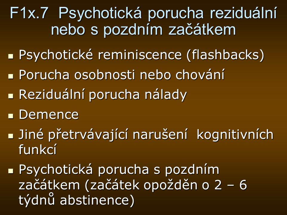 F1x.7 Psychotická porucha reziduální nebo s pozdním začátkem