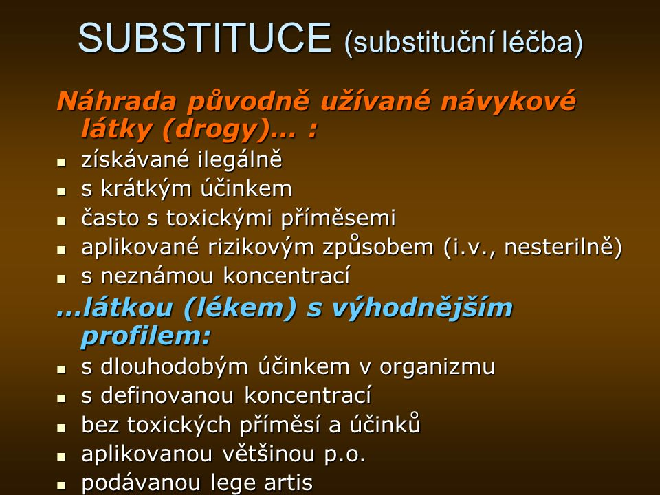 SUBSTITUCE (substituční léčba)