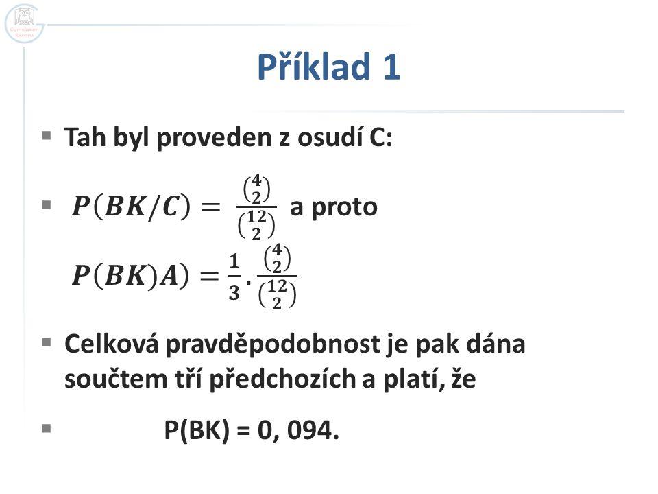 Příklad 1 Tah byl proveden z osudí C: