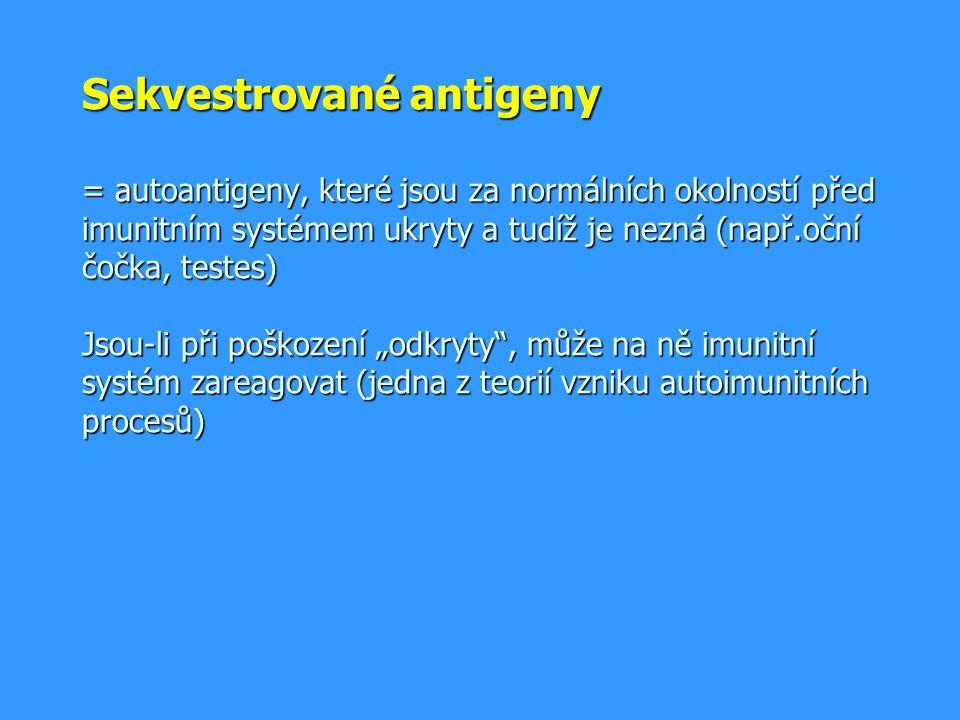 """Sekvestrované antigeny = autoantigeny, které jsou za normálních okolností před imunitním systémem ukryty a tudíž je nezná (např.oční čočka, testes) Jsou-li při poškození """"odkryty , může na ně imunitní systém zareagovat (jedna z teorií vzniku autoimunitních procesů)"""