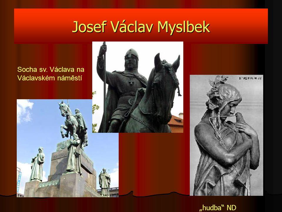 Josef Václav Myslbek Socha sv. Václava na Václavském náměstí