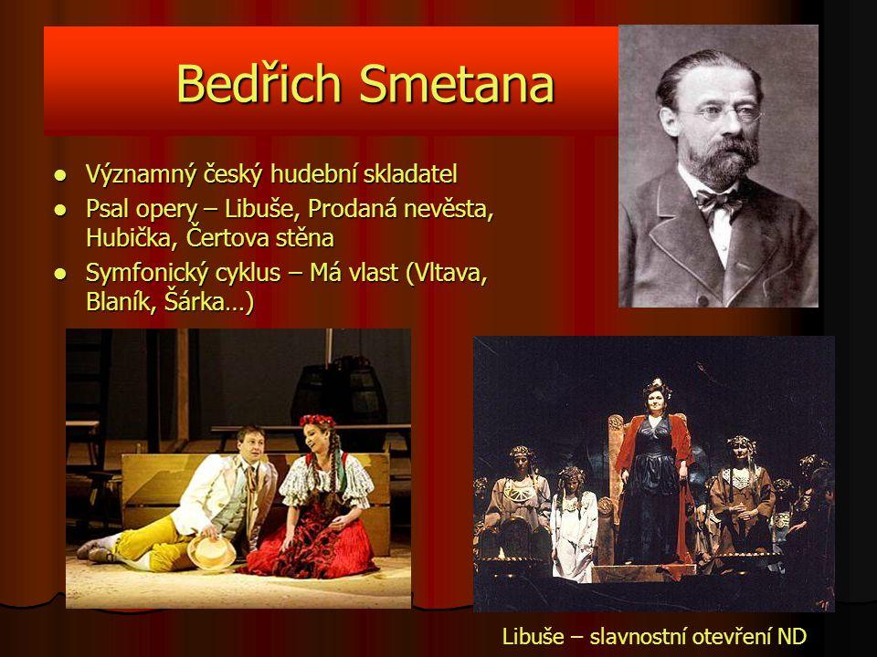 Bedřich Smetana Významný český hudební skladatel