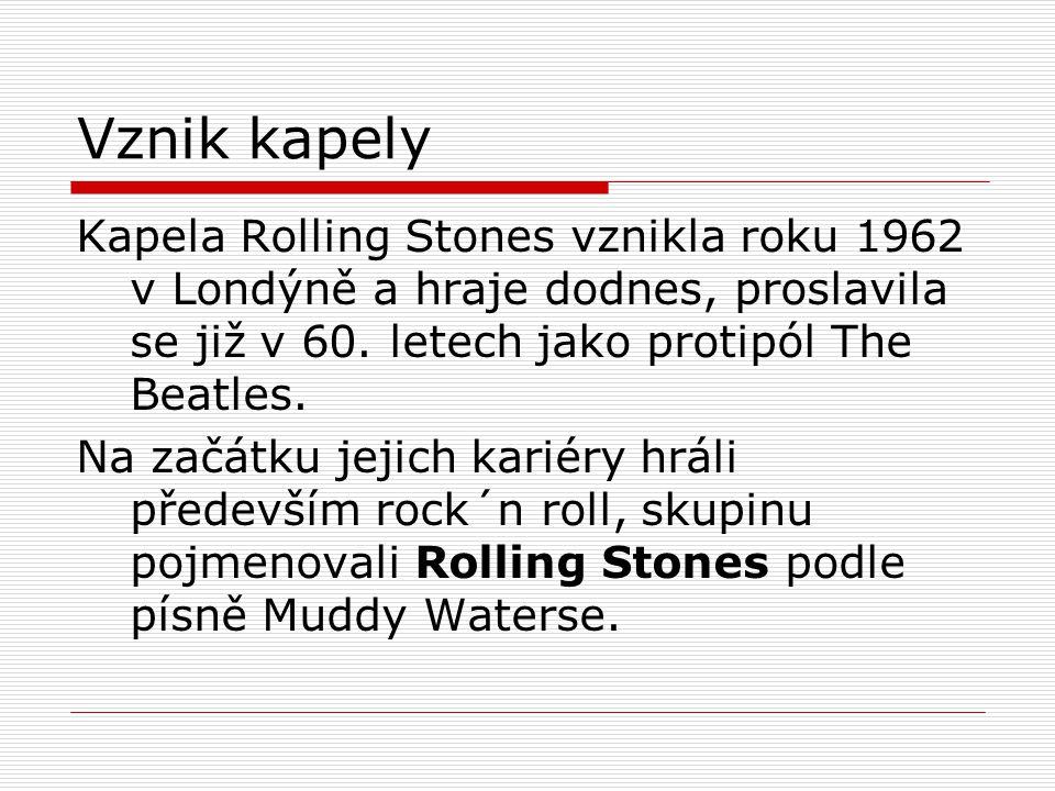 Vznik kapely Kapela Rolling Stones vznikla roku 1962 v Londýně a hraje dodnes, proslavila se již v 60. letech jako protipól The Beatles.