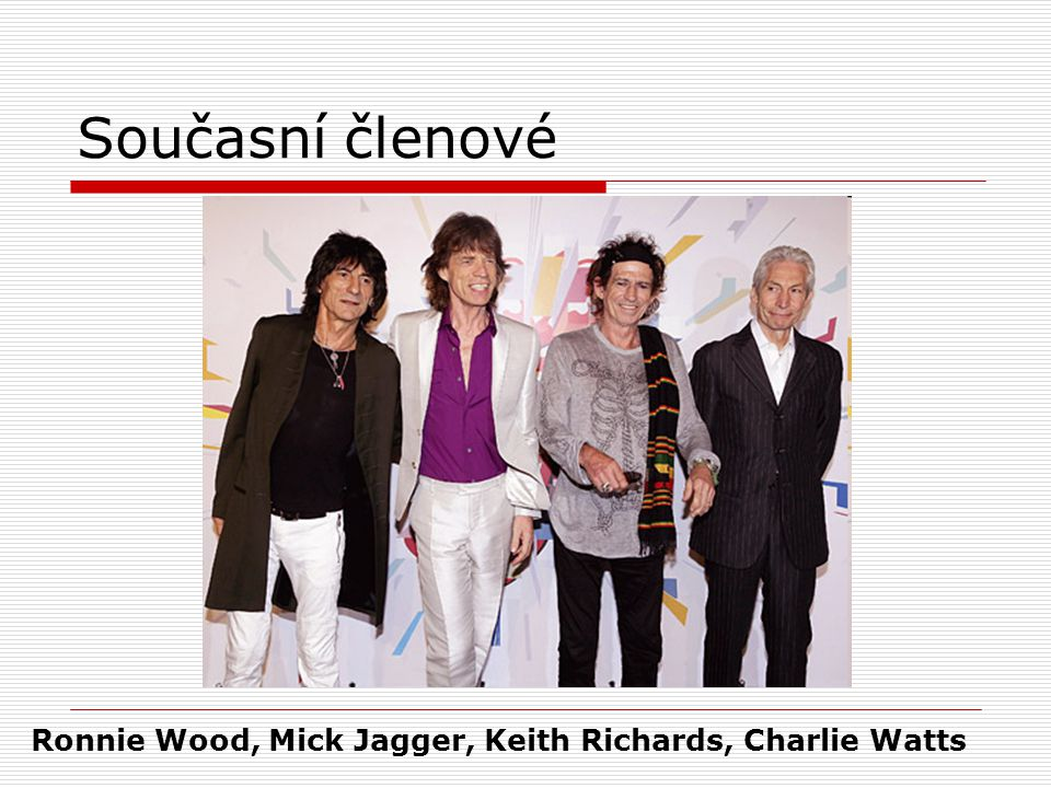 Současní členové Ronnie Wood, Mick Jagger, Keith Richards, Charlie Watts