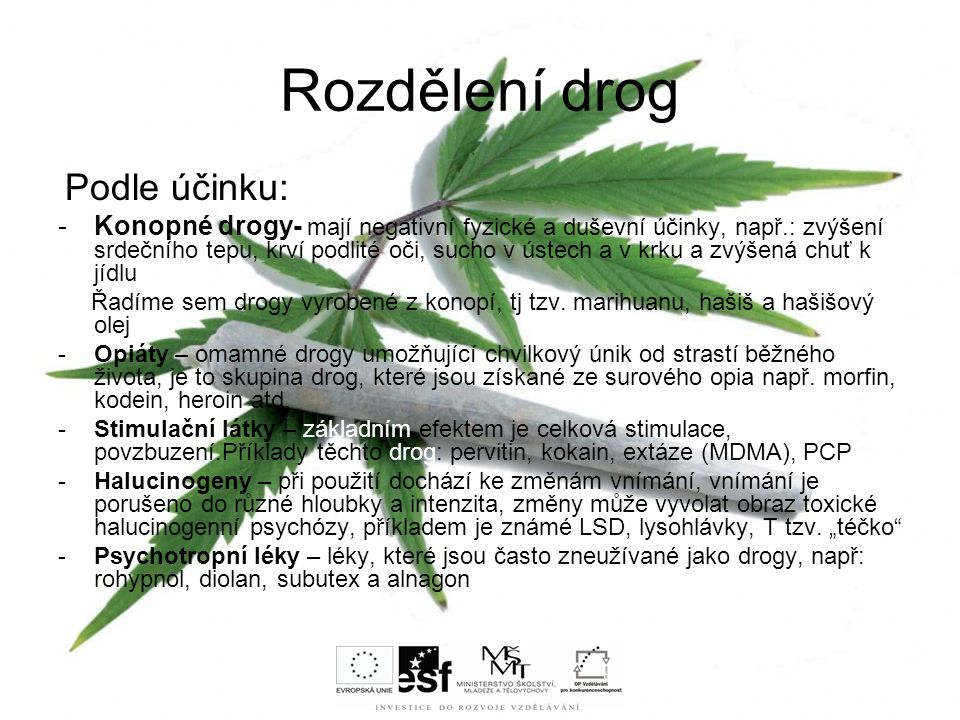 Rozdělení drog Podle účinku: