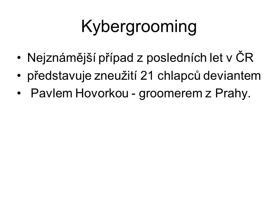 Kybergrooming Nejznámější případ z posledních let v ČR