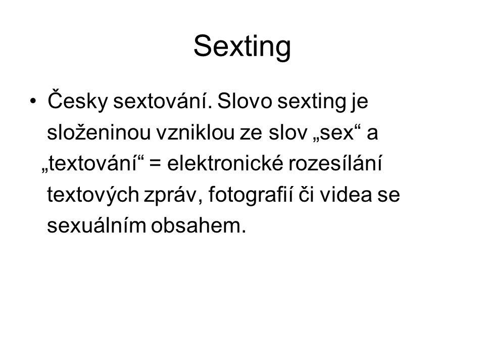 Sexting Česky sextování. Slovo sexting je