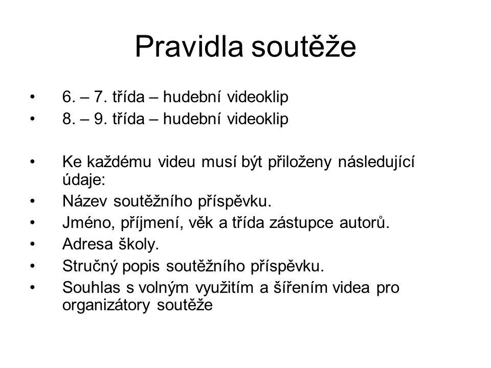 Pravidla soutěže 6. – 7. třída – hudební videoklip