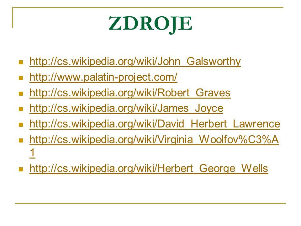 ZDROJE http://cs.wikipedia.org/wiki/John_Galsworthy
