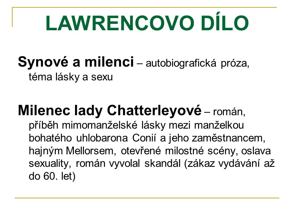 LAWRENCOVO DÍLO Synové a milenci – autobiografická próza, téma lásky a sexu.