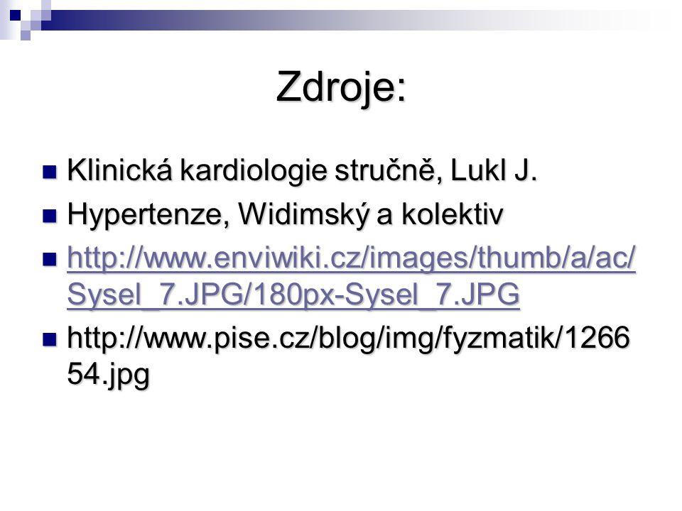Zdroje: Klinická kardiologie stručně, Lukl J.