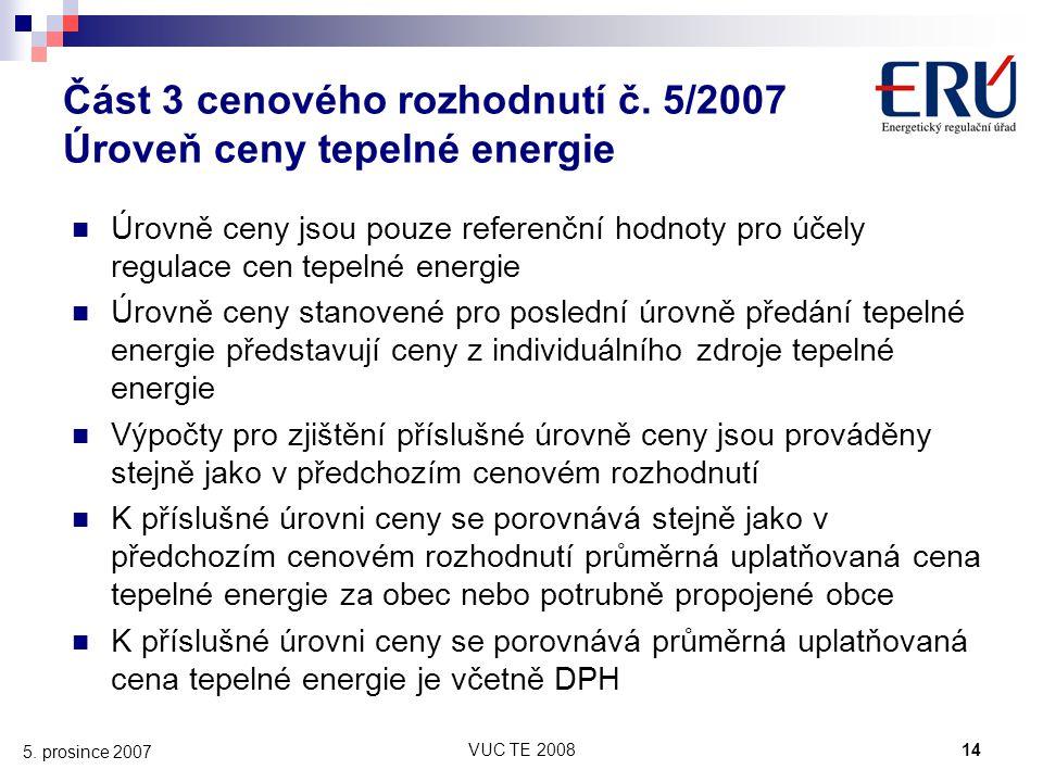 Část 3 cenového rozhodnutí č. 5/2007 Úroveň ceny tepelné energie