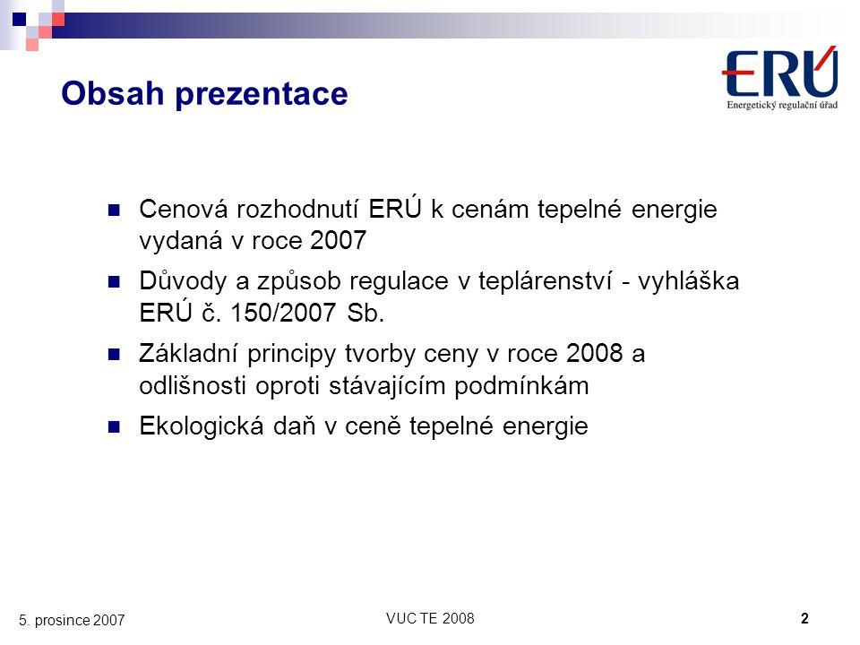 Obsah prezentace Cenová rozhodnutí ERÚ k cenám tepelné energie vydaná v roce 2007.