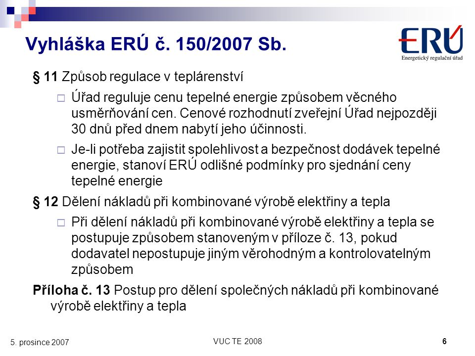 Vyhláška ERÚ č. 150/2007 Sb. § 11 Způsob regulace v teplárenství