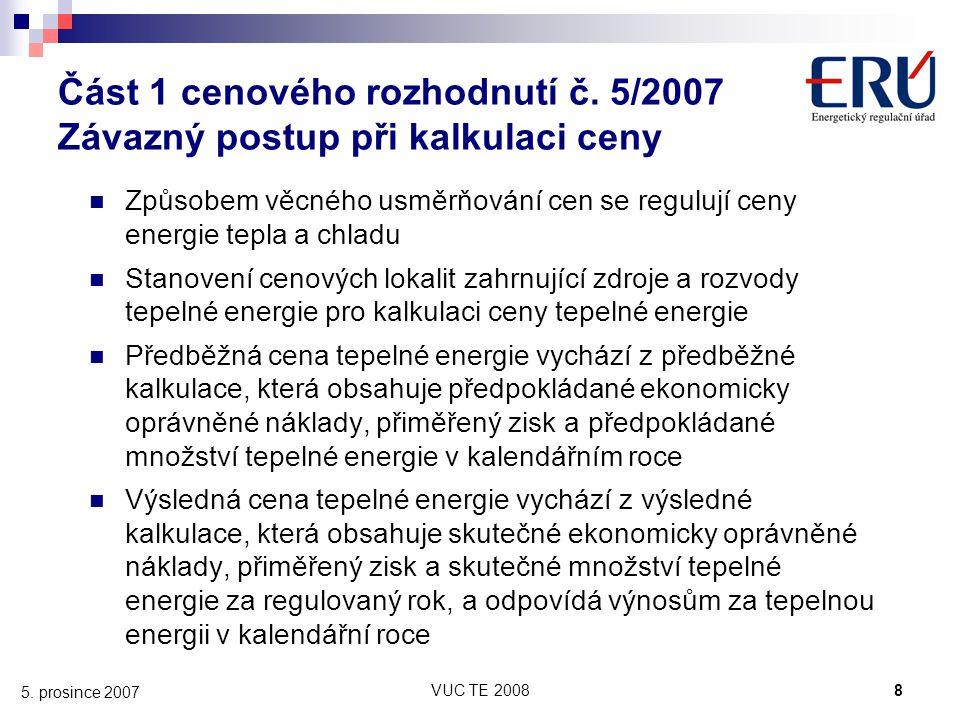 Část 1 cenového rozhodnutí č. 5/2007 Závazný postup při kalkulaci ceny