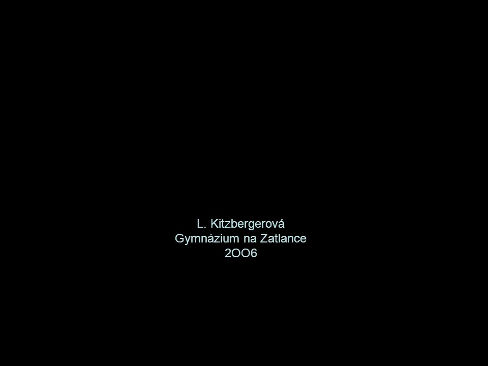 L. Kitzbergerová Gymnázium na Zatlance 2OO6