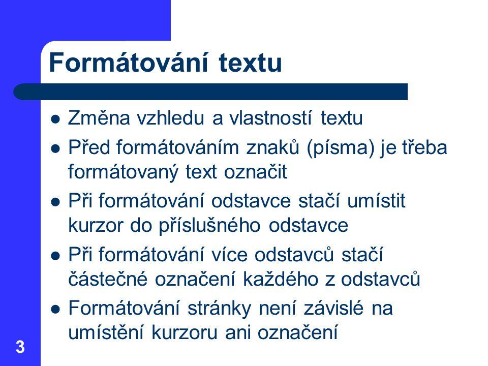 Formátování textu Změna vzhledu a vlastností textu