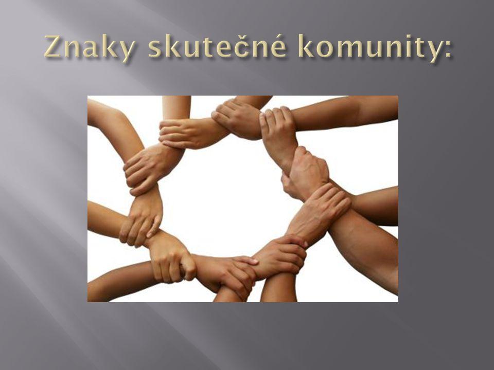 Znaky skutečné komunity: