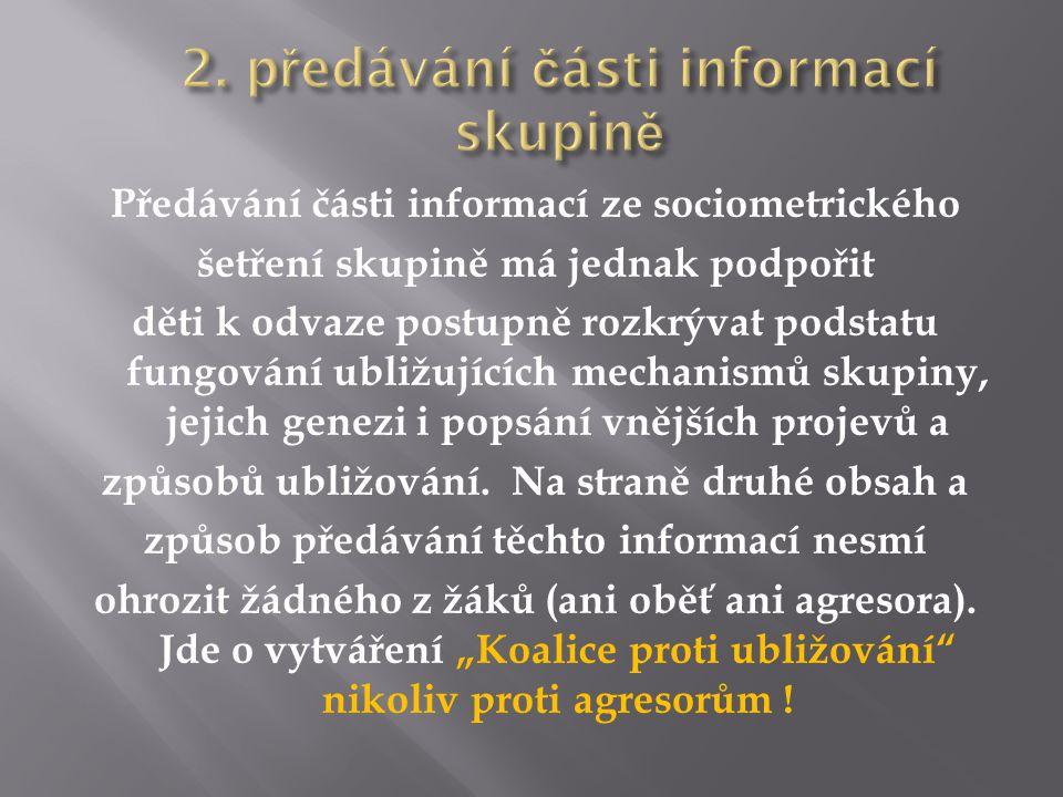2. předávání části informací skupině