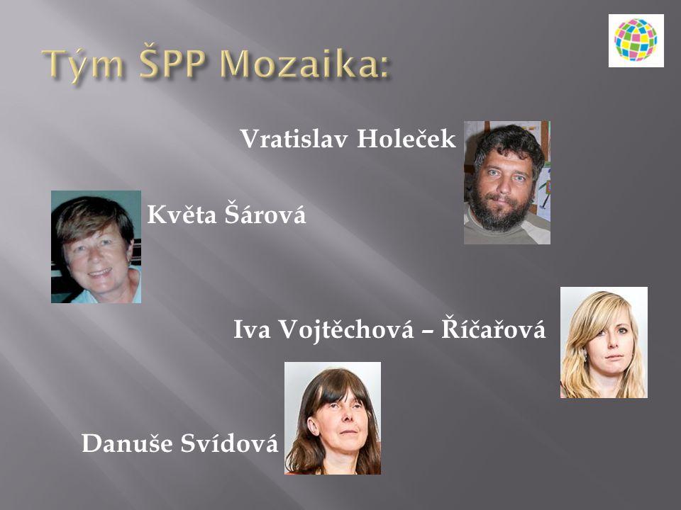 Tým ŠPP Mozaika: Vratislav Holeček Květa Šárová Iva Vojtěchová – Říčařová Danuše Svídová