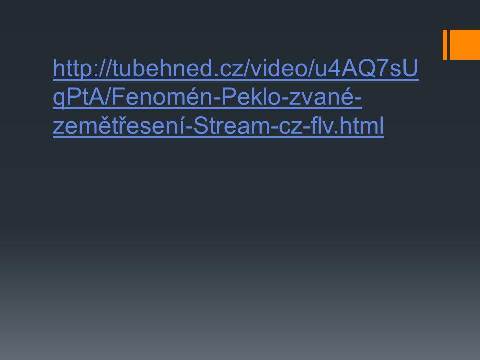 http://tubehned.cz/video/u4AQ7sUqPtA/Fenomén-Peklo-zvané-zemětřesení-Stream-cz-flv.html