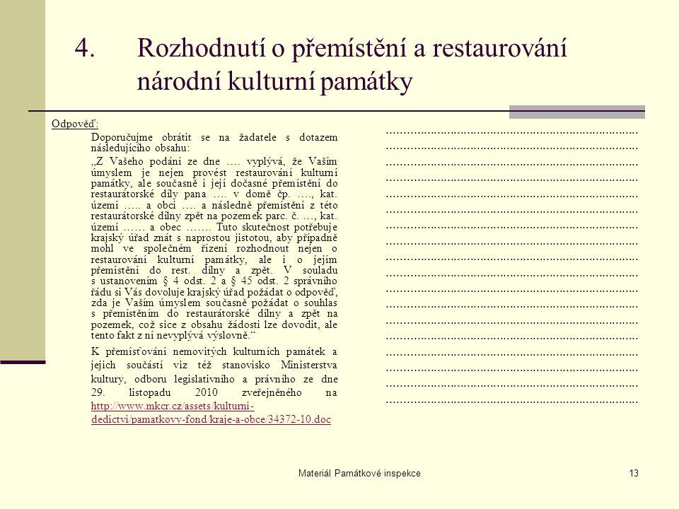 4. Rozhodnutí o přemístění a restaurování národní kulturní památky