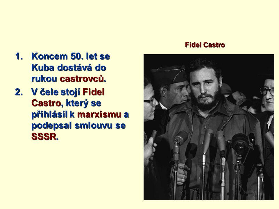 Koncem 50. let se Kuba dostává do rukou castrovců.