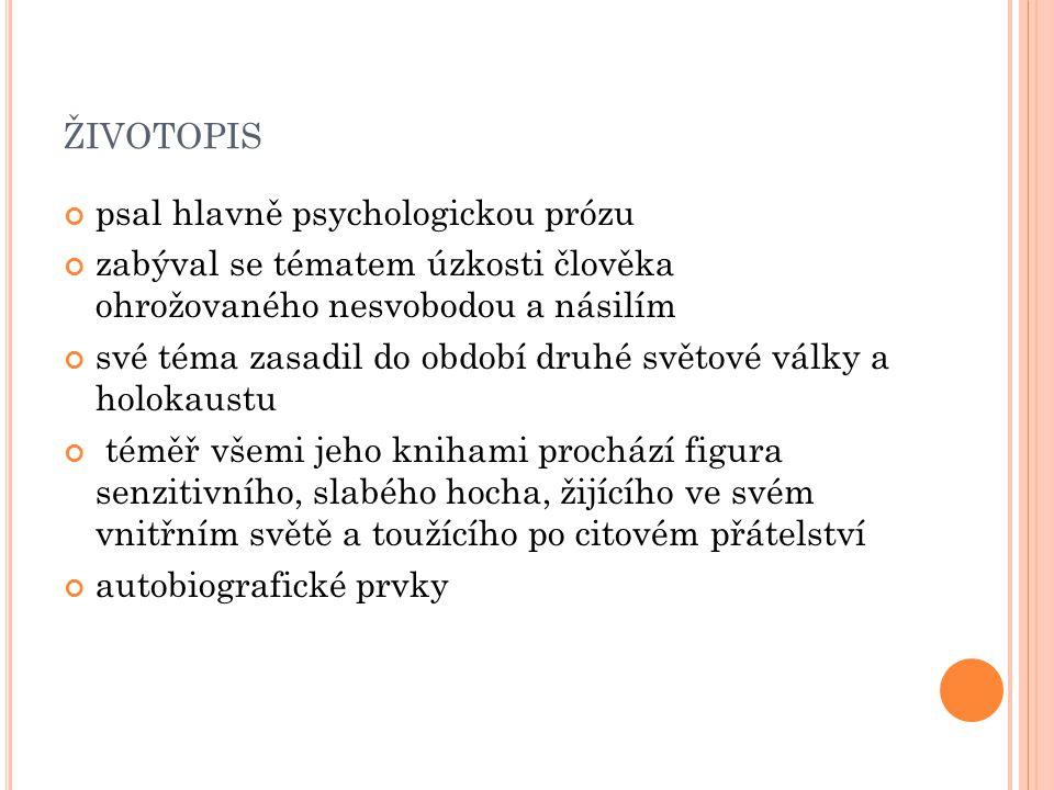 životopis psal hlavně psychologickou prózu