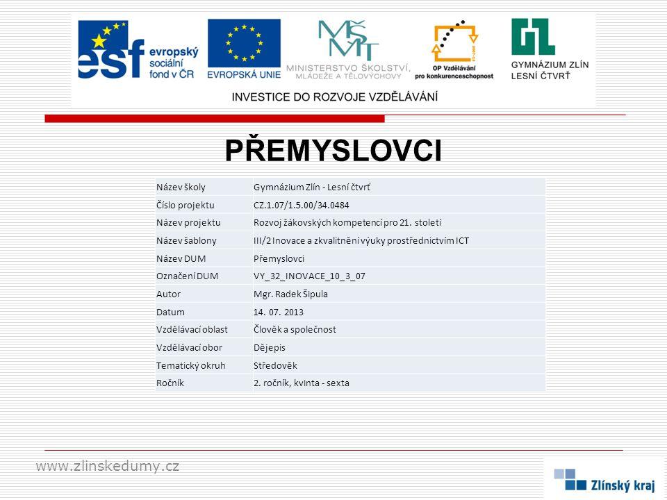 PŘEMYSLOVCI www.zlinskedumy.cz Název školy