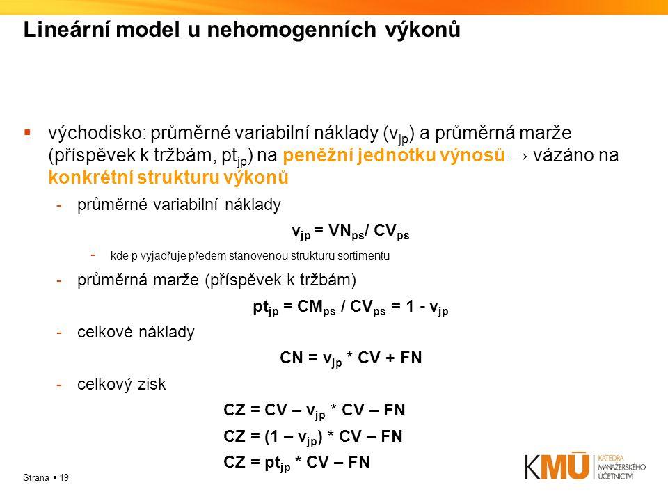 Lineární model u nehomogenních výkonů